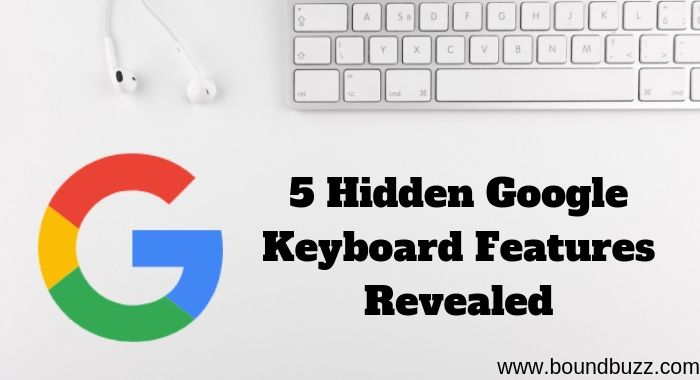 5 Hidden Google Keyboard Features Revealed