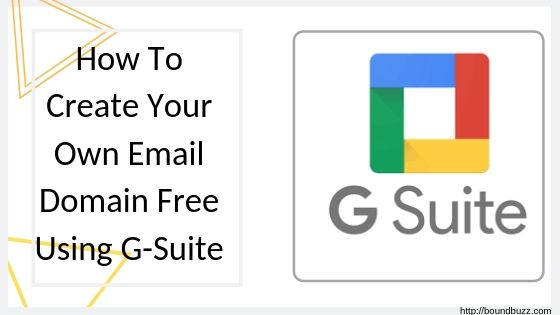How To Create Your Own Email Domain Free Using G-Suite