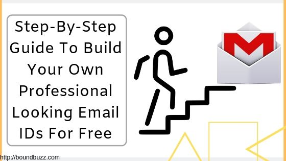 Step-By-Step Guide To Build Your Own Professional Looking Email IDs For Free
