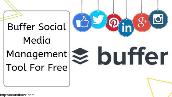 Buffer Social Media Management Tool For Free