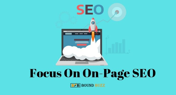 Focus On On-Page SEO