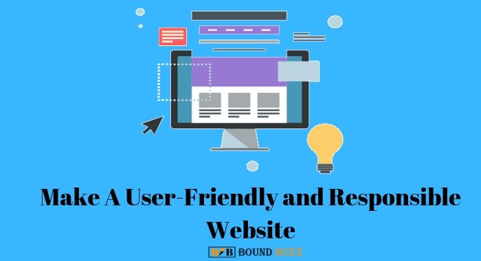 Make A User-Friendly and Responsible Website