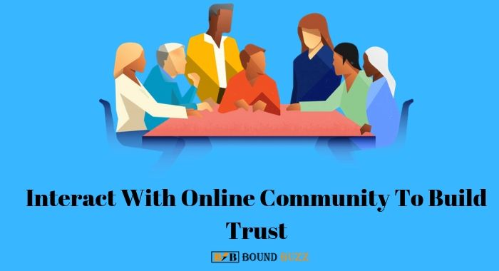Interact With Online Community To Build Trust