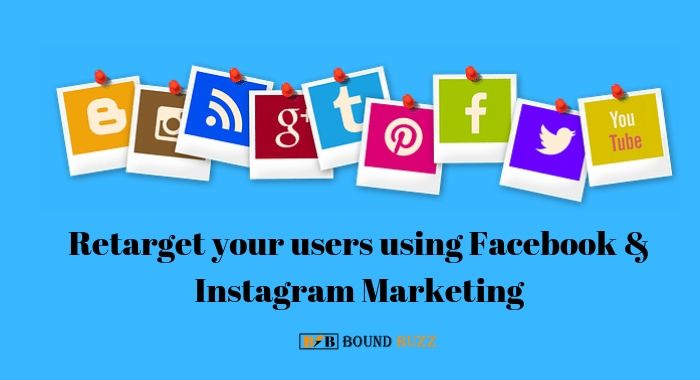 Retarget your users using Facebook & Instagram Marketing