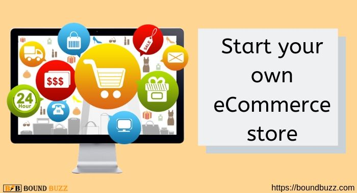 Start your own eCommerce store