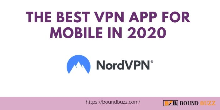 The Best VPN App For Mobile In 2020