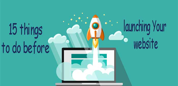 15 things to do before launching Your website