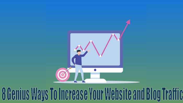 8-Genius-Ways-To-Increase-Your-Website-and-Blog-Traffic