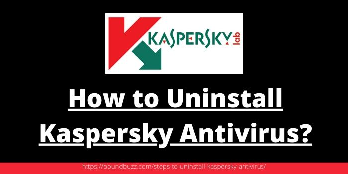 How to Uninstall Kaspersky Antivirus