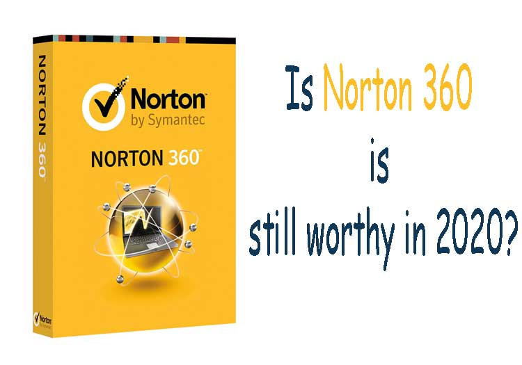 Is-Norton-360-is-still-worthy-in-2020