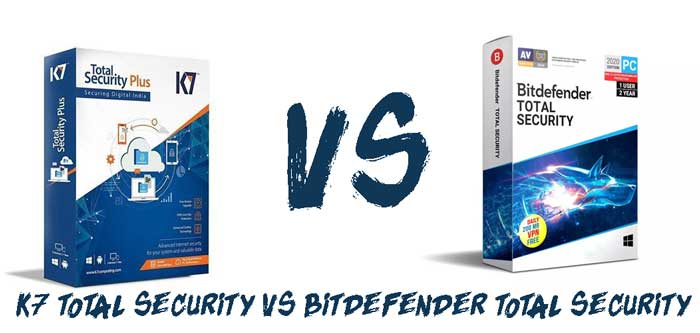 K7 total security vs Bitdefender total security