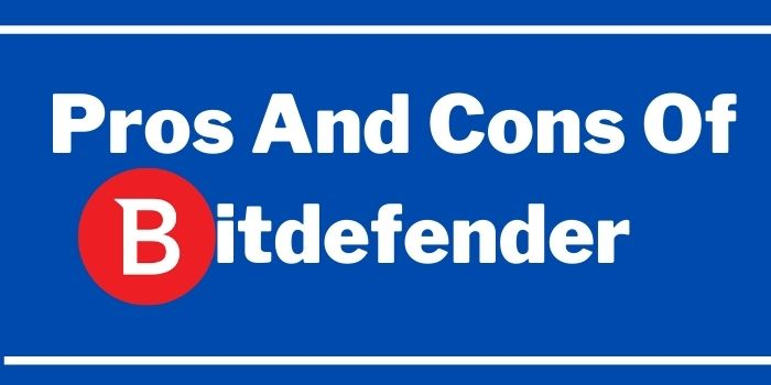 Pros and Cons Of Bitdefender