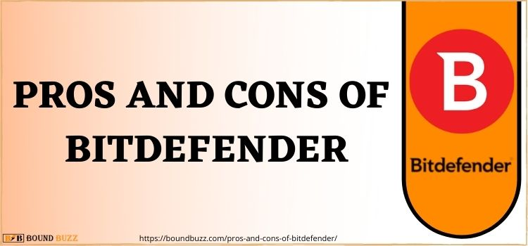 Pros and Cons Of Bitdefender | A Detailed Overview Of Bitdefender Antivirus
