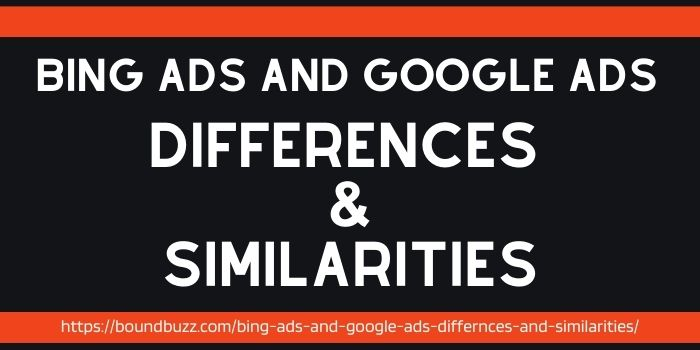 Bing Ads and Google Ads _ Differences & Similarities