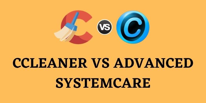 CCleaner vs advanced systemcare difference
