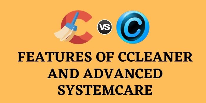 CCleaner vs advanced systemcare features