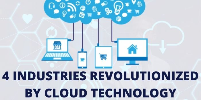 4 Industries Revolutionized by Cloud Technology