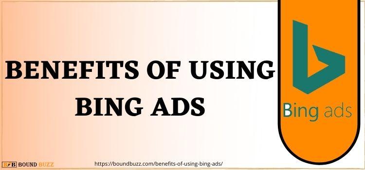 Benefits Of Using Bing Ads www.boundbuzz.com