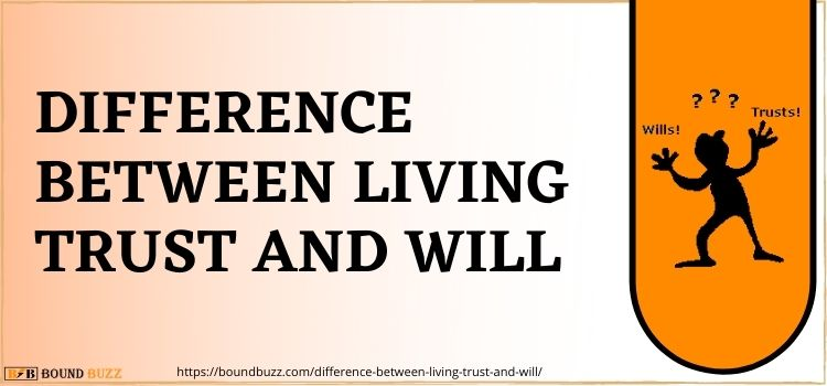 Difference Between Living trust And Will