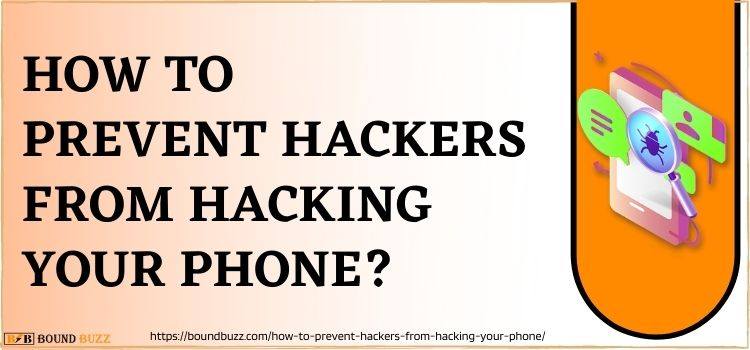 How To Prevent Hackers From Hacking Your Phone?