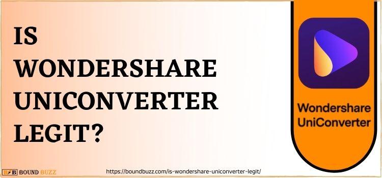 Is Wondershare Uniconverter Legit?