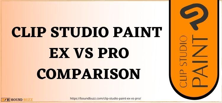 Clip Studio Paint Ex Vs Pro Comparison www.boundbuzz.com