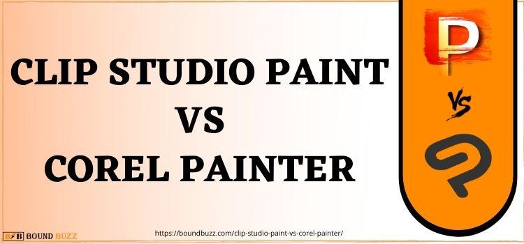 Clip Studio Paint Vs Corel Painter www.boundbuzz.com (1)