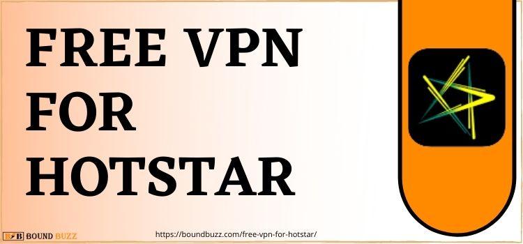 Free VPN For Hotstar 2021 | 4 Best VPN For Hotstar Free