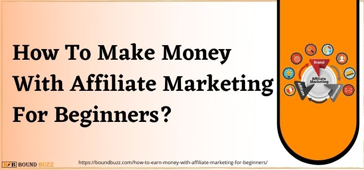 How to Earn money with Affiliate Marketing for Beginner?