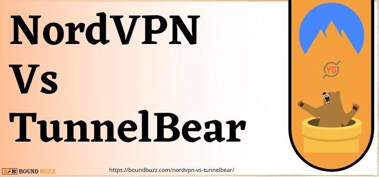 NordVPN Vs TunnelBear 2021 | Is TunnelBear Better Than NordVPN?