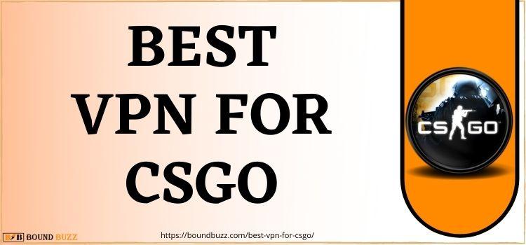 Best VPN for CSGO Game – (Fix Lag & Reduce Ping)